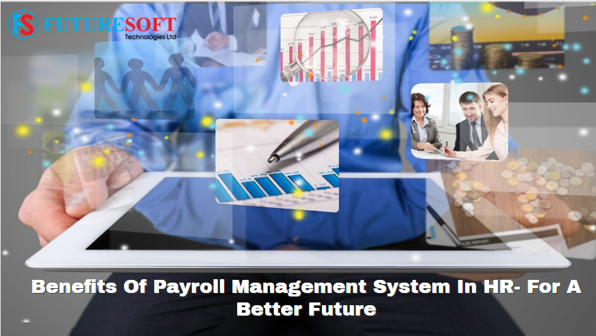 What Is The Payroll Management System In HR Evolution? - Future Soft